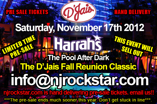 DJAIS REUNION TICKETS PRESALE: November 23rd 2013: The Pool at Harrahs, AC