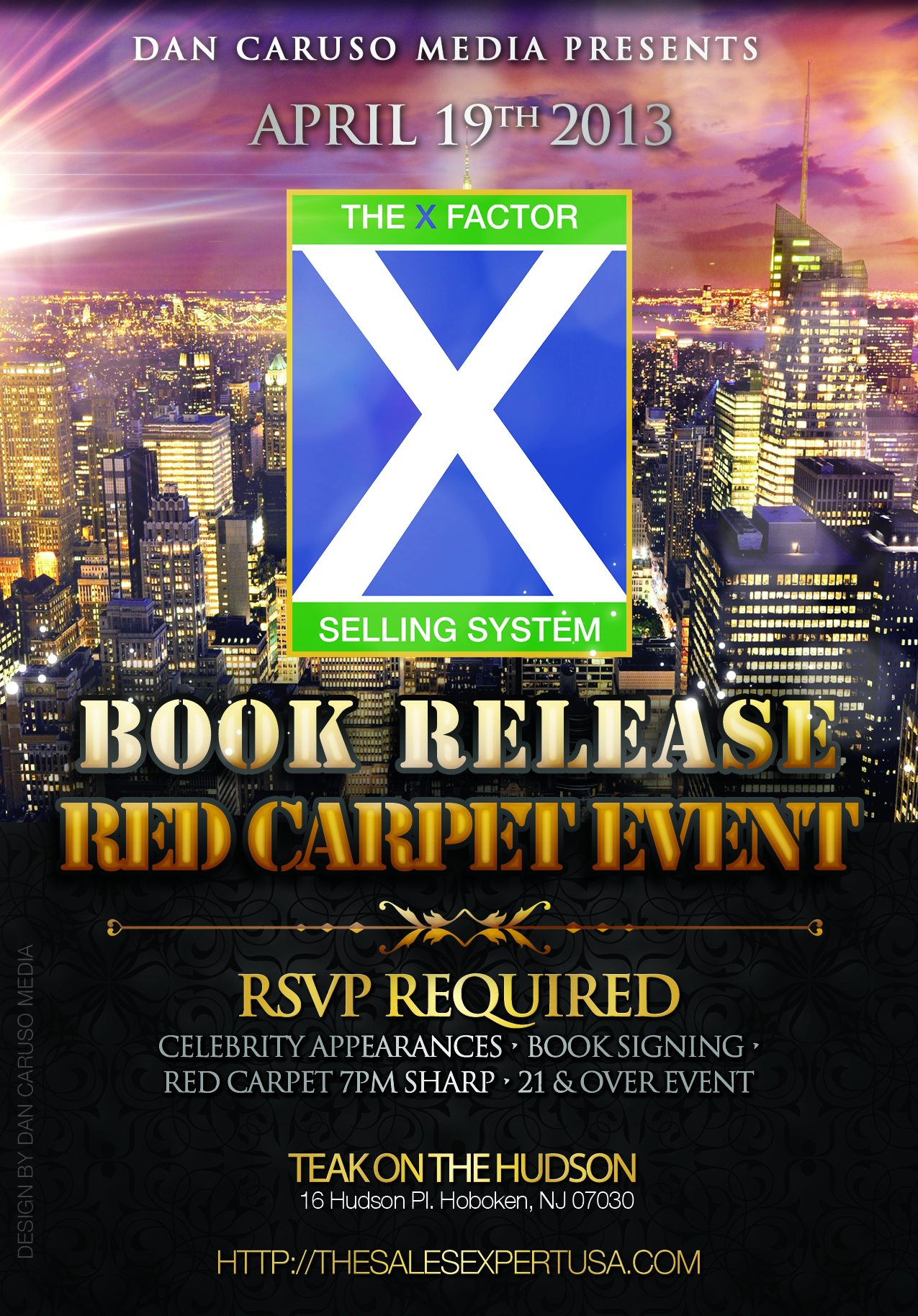 Dan Caruso Media Presents The X FACTOR Selling System Book Release Red Carpet Event 04.19.2013 at Teak, Hoboken NJ